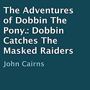 The Adventures of Dobbin the Pony Audiobook