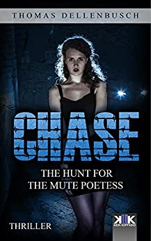 Chase: The Hunt for the Mute Poetess (Chase (EE) Book 1) (English Edition) por [Dellenbusch, Thomas]