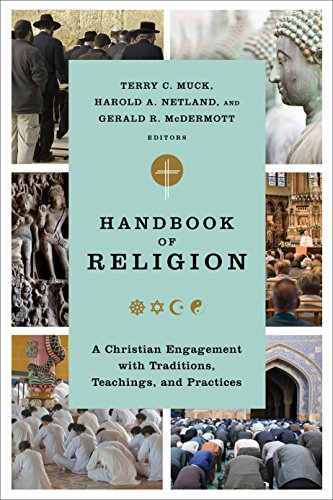 Handbook of religion a christian engagement with traditions handbook of religion a christian engagement with traditions teachings and practices kindle edition by terry c muck harold a netland fandeluxe Choice Image