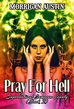 Pray for Hell (Supernatural Sampson County Book 2)