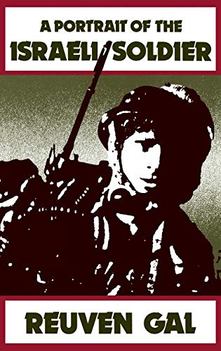A Portrait of the Israeli Soldier: (Contributions in Military Studies) ()