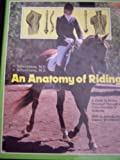An Anatomy of Riding, Schusdziarra, Heinrich and Schusdziarra, Volker, 0914327089