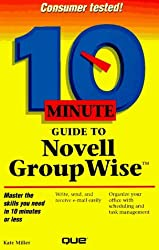 10 Minute Guide to Novell Groupwise by Kate Miller (1994-08-06)