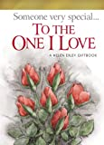 To the One I Love --2008, Helen Exley, 1846342651