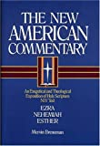 NAC - Ezra, Nehemiah, Esther: An Exegetical and Theological Exposition of Holy Scripture (The New American Commentary)