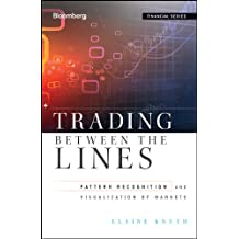 Trading Between the Lines: Pattern Recognition and Visualization of Markets (Bloomberg Financial)