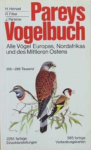 Pareys Vogelbuch Alle Vogel Europas Nordafrikas Und Des Mittleren Ostens Amazon De Hermann Heinzel Richard Fitter John Parslow Bucher
