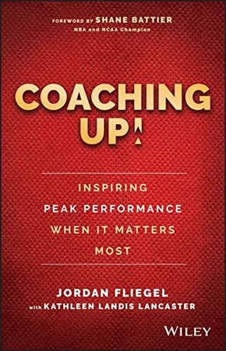Coaching Up! Inspiring Peak Performance When It Matters (Connecting Stakes)