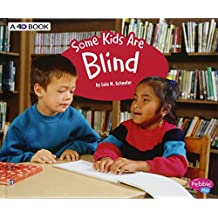 Some Kids Are Blind: A 4D Book (Understanding Differences)