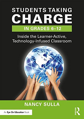 Students Taking Charge in Grades 6-12: Inside the Learner-Active, Technology-Infused Classroom
