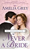 Never a Bride by  Amelia Grey in stock, buy online here