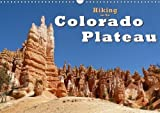 Hiking on the Colorado Plateau 2018: On Foot, on Horseback and by Car Through the National Parks of Arizona and Utah (Calvendo Nature)