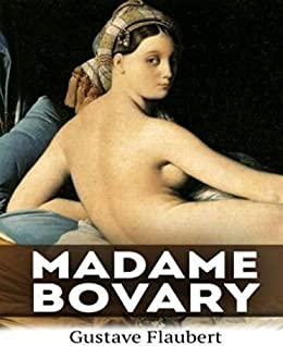 an analysis of adulterous affairs in life in the novel madame bovary by gustave flaubert Gustave flaubert's madame bovary is the classic tale of its title character, emma bovary, the wife of a doctor, who has adulterous affairs and lives beyond her means in order to escape the banalities and emptiness of her everyday life.