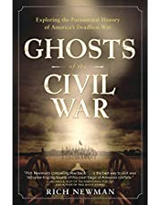 Ghosts of the Civil War: Exploring the Paranormal History of America's Deadliest War
