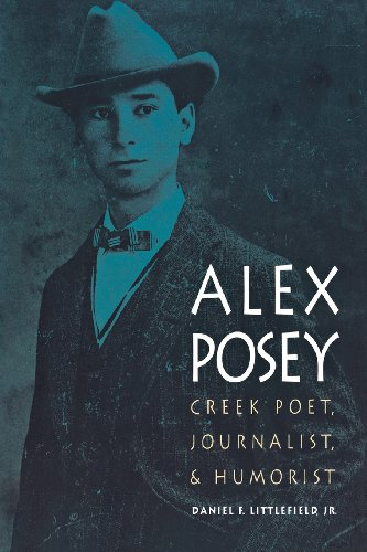 Alex Posey: Creek Poet, Journalist, and Humorist (American Indian Lives)