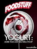 Yogurt: More Than Just Bacteria Poop