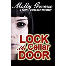 Lock the Cellar Door (Gen Delacourt Mystery Book 6)