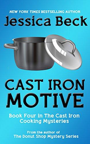 Cast Iron Motive (The Cast Iron Cooking Mysteries Book 4) - Motif Cast Iron