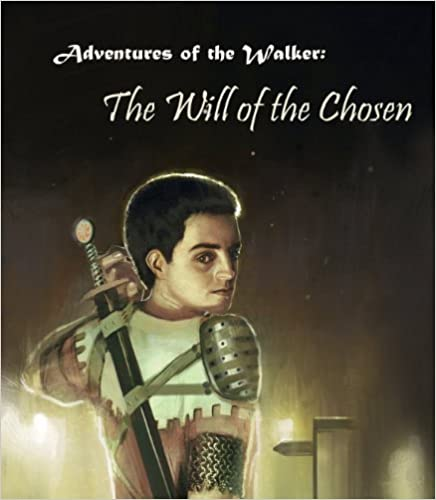 The Will of the Chosen (Adventures of the Walker Book 1)