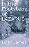 In the Footsteps of LAZARUS: The Chronicle of a Dead Man