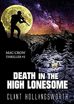Death In The High Lonesome (Mac Crow Thrillers Book 2) by [Hollingsworth, Clint]