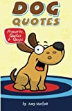 Dog Quotes: Proverbs, Quotes and Quips, Amy Morford, 1482612542