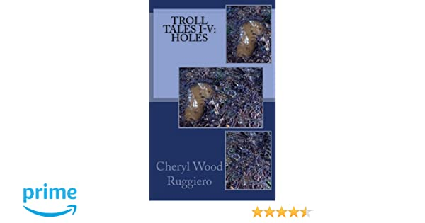 Troll Tales I-V: Holes: Cheryl Wood Ruggiero: 9781491279779 ...