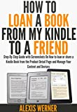 #6: How to Loan a Book from My Kindle to a Friend: Step-By-Step Guide with Screenshots On How to loan or share a Kindle Book from the Product Detail Page and Manage Your Content and Devices