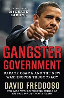 Gangster Government: Barack Obama and the New Washington Thugocracy by [Freddoso, David]