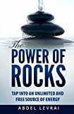 img - for The Power of Rocks: Tap into an unlimited and free source of energy book / textbook / text book