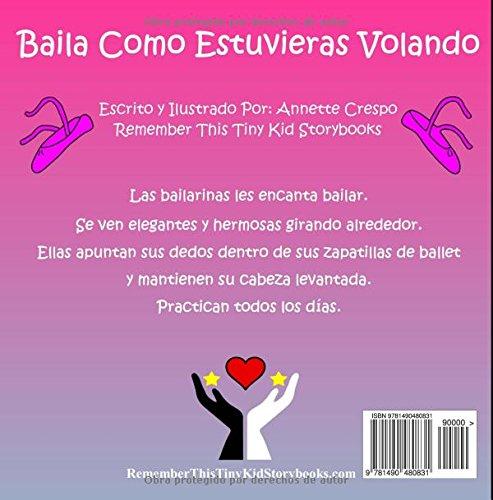 Baila Como Estuvieras Volando (Spanish Edition): Annette Crespo, Remember This Tiny Kid Storybooks: 9781490480831: Amazon.com: Books