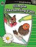Simple Gardening Fun, Jacqueline B. Clemens, 1420631942