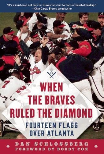 When the Braves Ruled the Diamond: Fourteen Flags over Atlanta (Diamond Baseball Over)