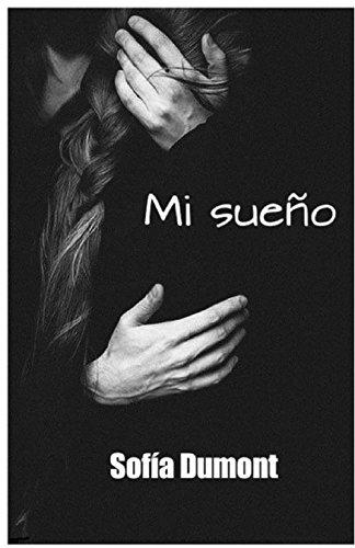 Mi sueño (Spanish Edition) by [Dumont, Sofía ]
