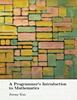A Programmer's Introduction to Mathematics Front Cover