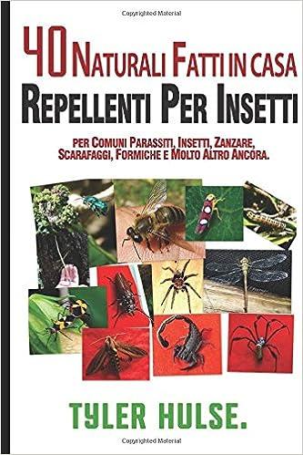 Book Fatti in casa repellenti: 40 naturali fatti in casa insetto repellenti per zanzare, formiche, mosche, scarafaggi e parassiti comuni: All'aperto, ... viaggi, viaggio, aromaterapia, campeggio