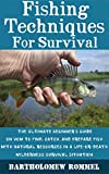 img - for Fishing Techniques For Survival: The Ultimate Beginner's Guide On How to Find, Catch, and Prepare Fish With Natural Resources In A Life-or-Death Wilderness Survival Situation book / textbook / text book