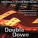 Double Down: Reflections on Gambling and Loss Audiobook by Frederick Barthelme, Steven Barthelme Narrated by Kevin Pariseau
