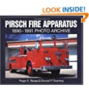 Pirsch Fire Apparatus: 1890-1991 Photo Archive