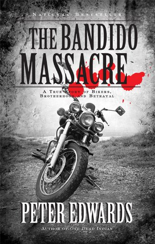 Bandido Massacre: A True Story of Bikers, Brotherhood and Betrayal