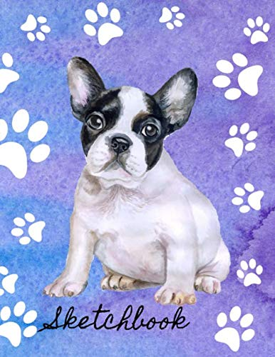 Sketchbook: Sketch Book 8.5 x 11 Blank Paper 100 Pages Notebook For Drawing Art Journal Boston Terrier Dog (French Bulldog Mixed With English Bulldog Puppies)