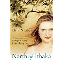 North of Ithaka: A Journey Home Through a Family's Extraordinary Past