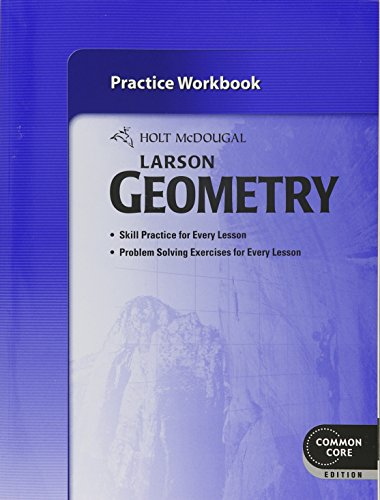 Holt McDougal Larson Geometry: Practice Workbook