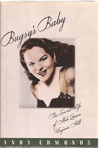 an analysis of bugsys baby the secret life of mob queen virginia hill by andy edmonds Bibme free bibliography & citation maker - mla, apa, chicago, harvard.