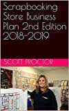 Scrapbooking Store Business Plan 2nd Edition 2018-2019 (English Edition)