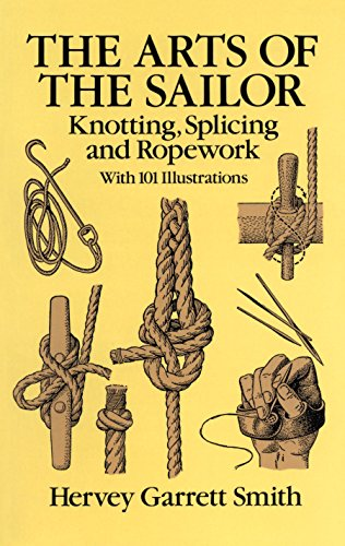 The Arts of the Sailor: Knotting