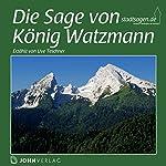 Die Sage von König Watzmann | Christine Giersberg