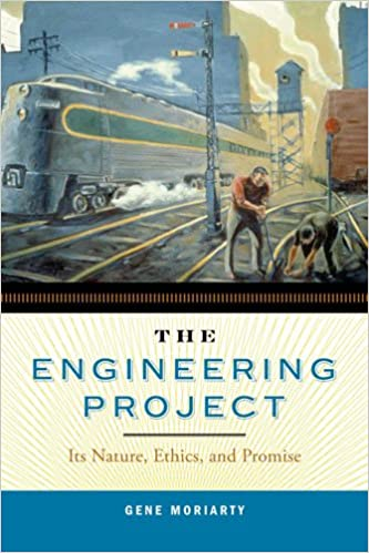 Book The Engineering Project: Its Nature, Ethics, and Promise