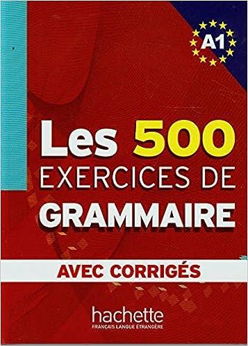 Amazon Les 500 Exercices De Grammaire A1 Avec Corriges Akyuz Anne Akyuz Instruction