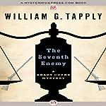 The Seventh Enemy: The Brady Coyne Mysteries | William G. Tapply